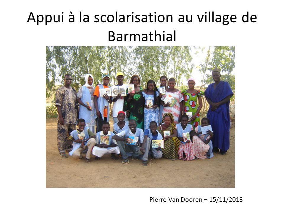 Appui à la scolarisation au village de Barmathial Pierre Van Dooren – 15/11/2013