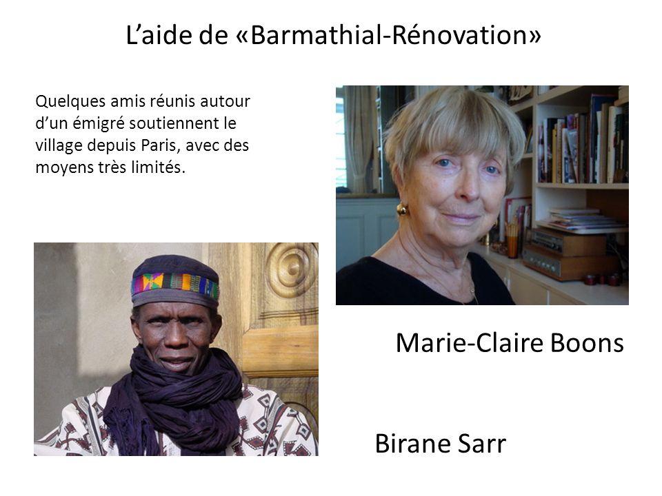 Laide de «Barmathial-Rénovation» Marie-Claire Boons Quelques amis réunis autour dun émigré soutiennent le village depuis Paris, avec des moyens très l