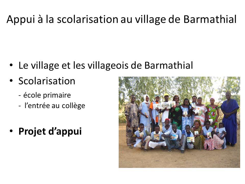 Appui à la scolarisation au village de Barmathial Le village et les villageois de Barmathial Scolarisation - école primaire - lentrée au collège Proje