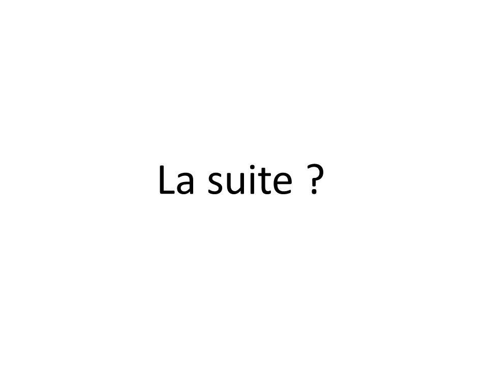 La suite ?