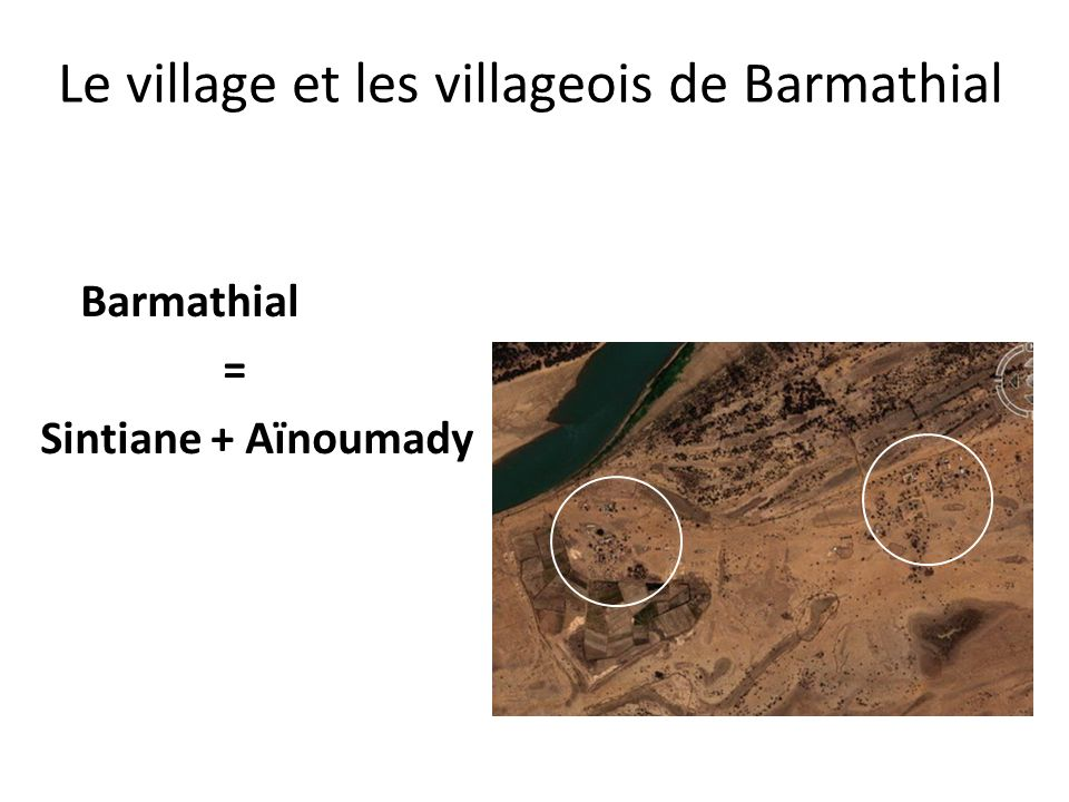 Barmathial = Sintiane + Aïnoumady Le village et les villageois de Barmathial