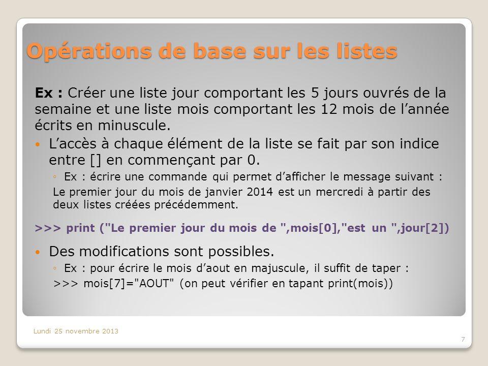 Opérations de base sur les listes Ajouter un élément à la fin de la liste : On utilise la fonction append ().
