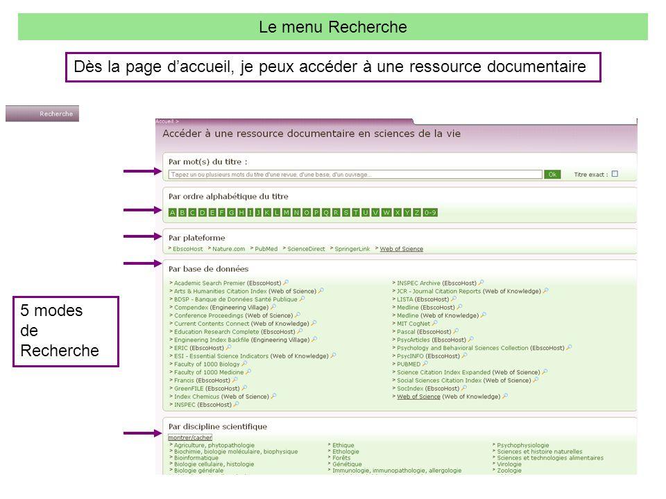 5 modes de Recherche Le menu Recherche Dès la page daccueil, je peux accéder à une ressource documentaire