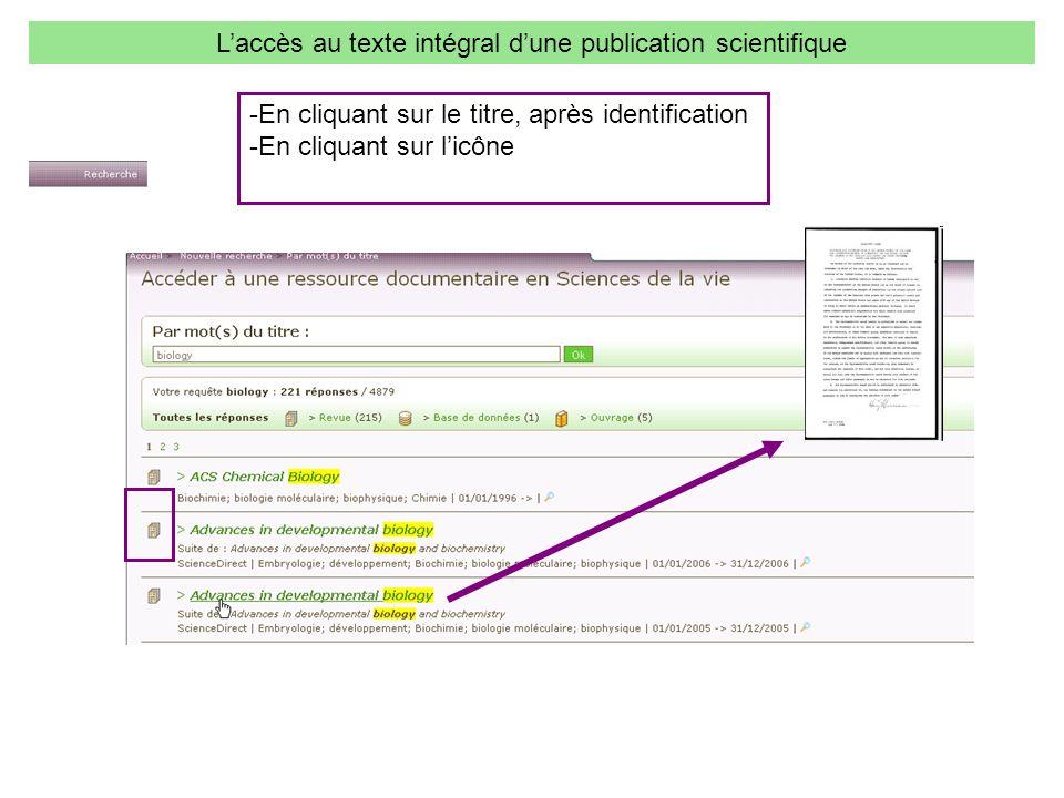 Laccès au texte intégral dune publication scientifique -En cliquant sur le titre, après identification -En cliquant sur licône