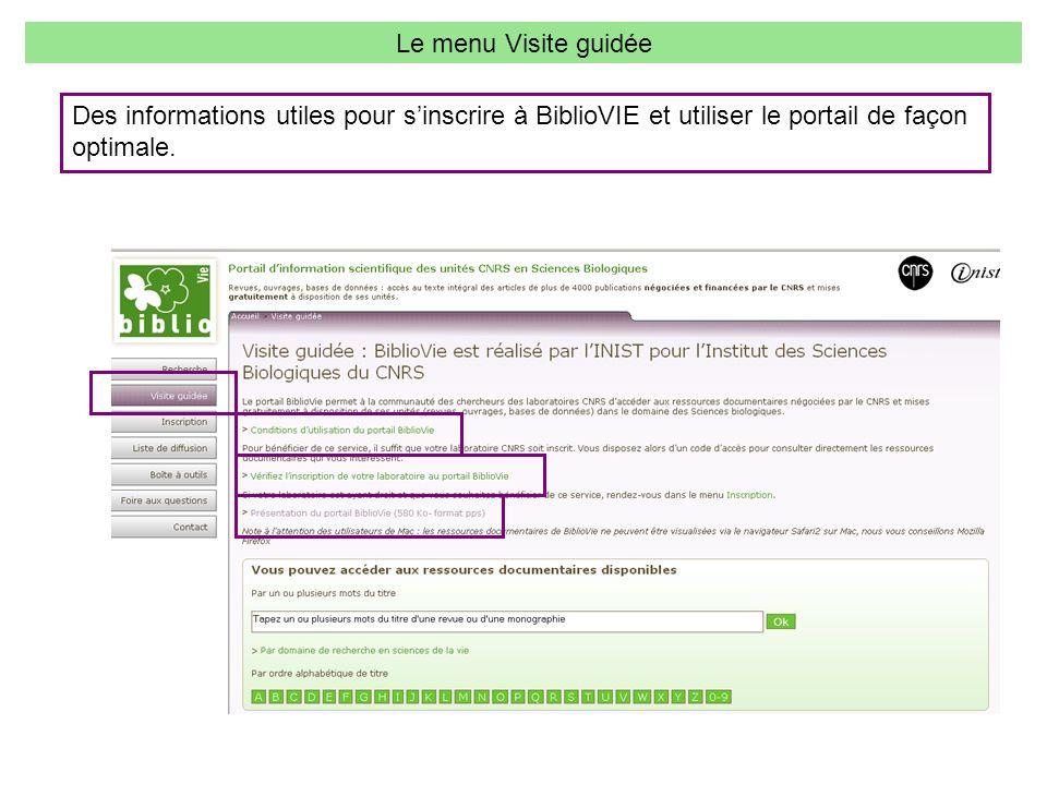 Le menu Visite guidée Des informations utiles pour sinscrire à BiblioVIE et utiliser le portail de façon optimale.