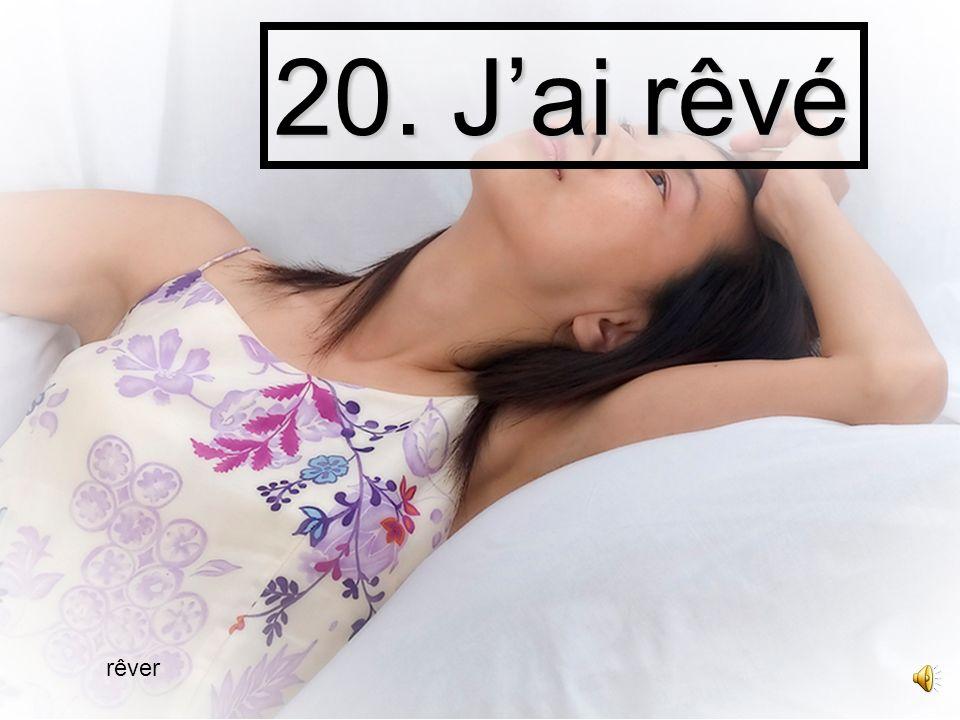 19. Jai ronflé ronfler