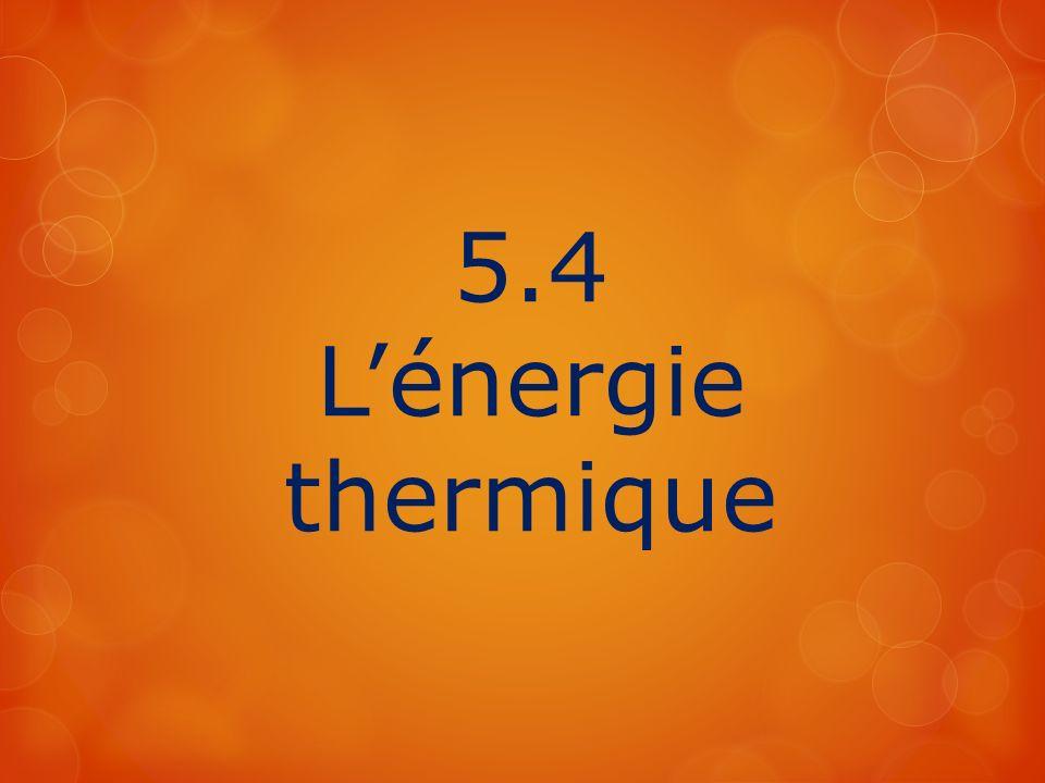 5.4 Lénergie thermique