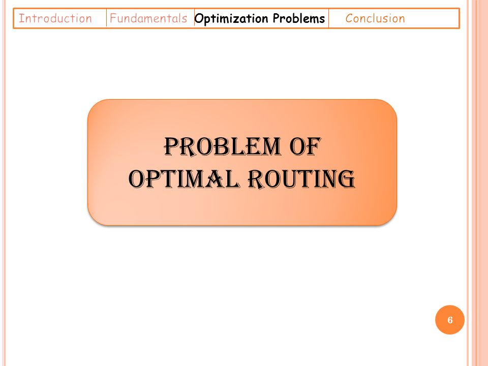 D EFINITION the routing optimisation problem is a technique used to optimize the flow of the packages on a node..