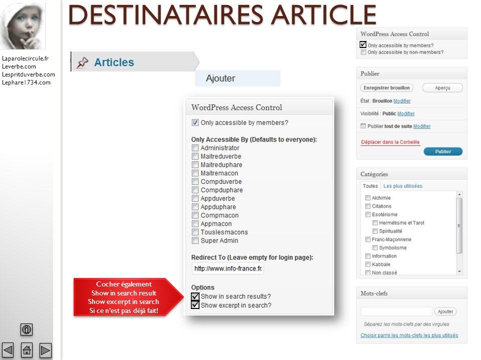 Laparolecircule.fr Leverbe.com Lespritduverbe.com Lephare1734.com DESTINATAIRES ARTICLE En cochant « Only accessible by members? » Le module se transf