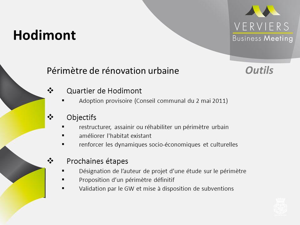 Périmètre de rénovation urbaine Outils Quartier de Hodimont Adoption provisoire (Conseil communal du 2 mai 2011) Objectifs restructurer, assainir ou r