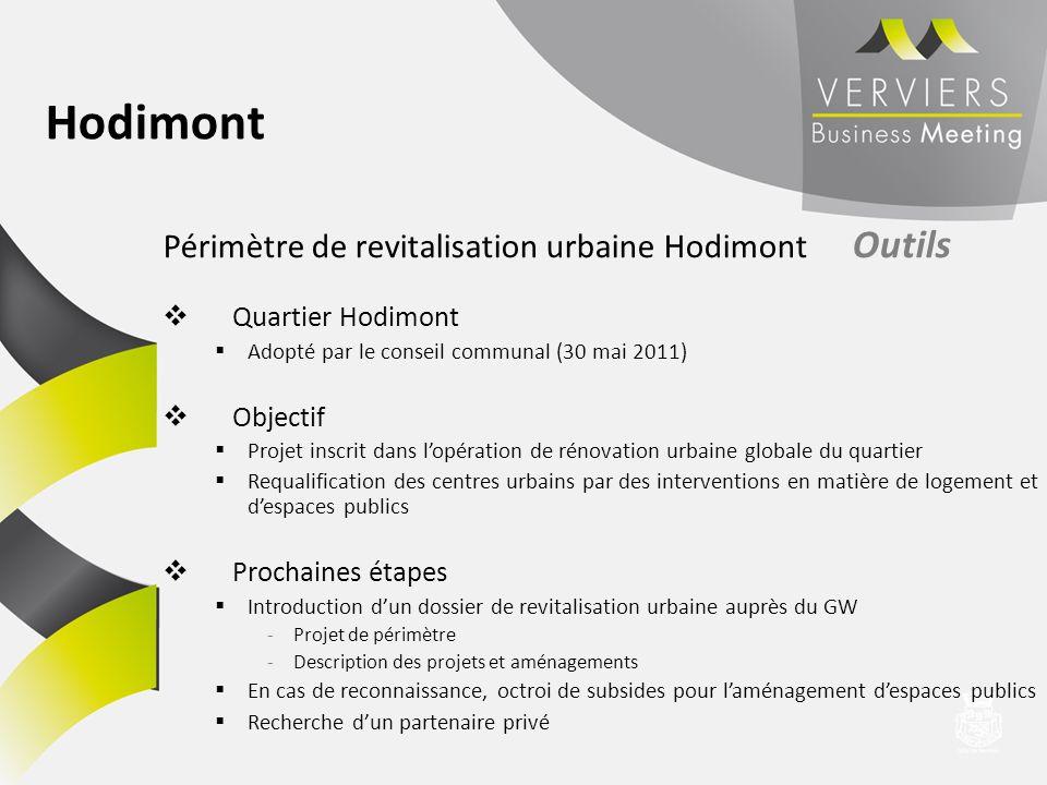Périmètre de revitalisation urbaine Hodimont Outils Quartier Hodimont Adopté par le conseil communal (30 mai 2011) Objectif Projet inscrit dans lopéra
