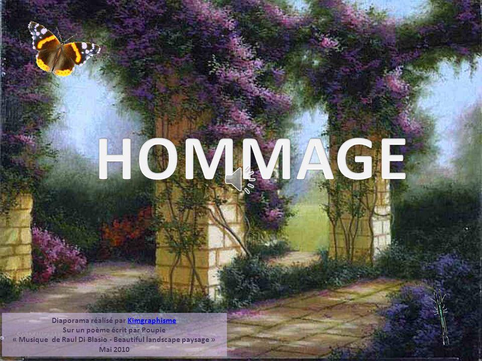 Diaporama réalisé par KimgraphismeKimgraphisme Sur un poème écrit par Poupie « Musique de Raul Di Blasio - Beautiful landscape paysage » Mai 2010