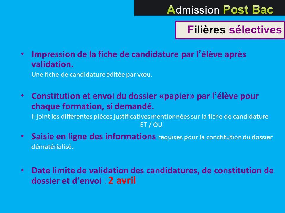 Impression de la fiche de candidature par l élève après validation. Une fiche de candidature éditée par vœu. Constitution et envoi du dossier «papier»