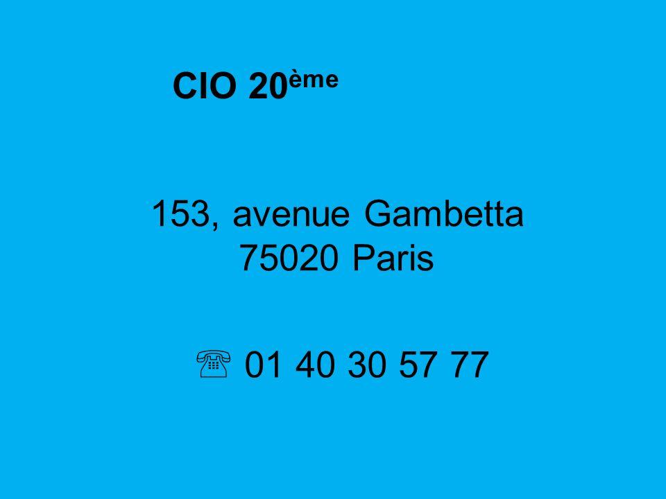 CIO 20 ème 153, avenue Gambetta 75020 Paris 01 40 30 57 77