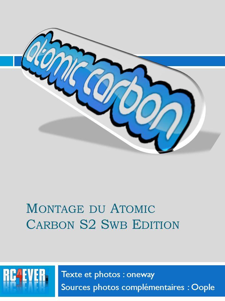 M ONTAGE DU A TOMIC C ARBON S2 S WB E DITION Texte et photos : oneway Sources photos complémentaires : Oople