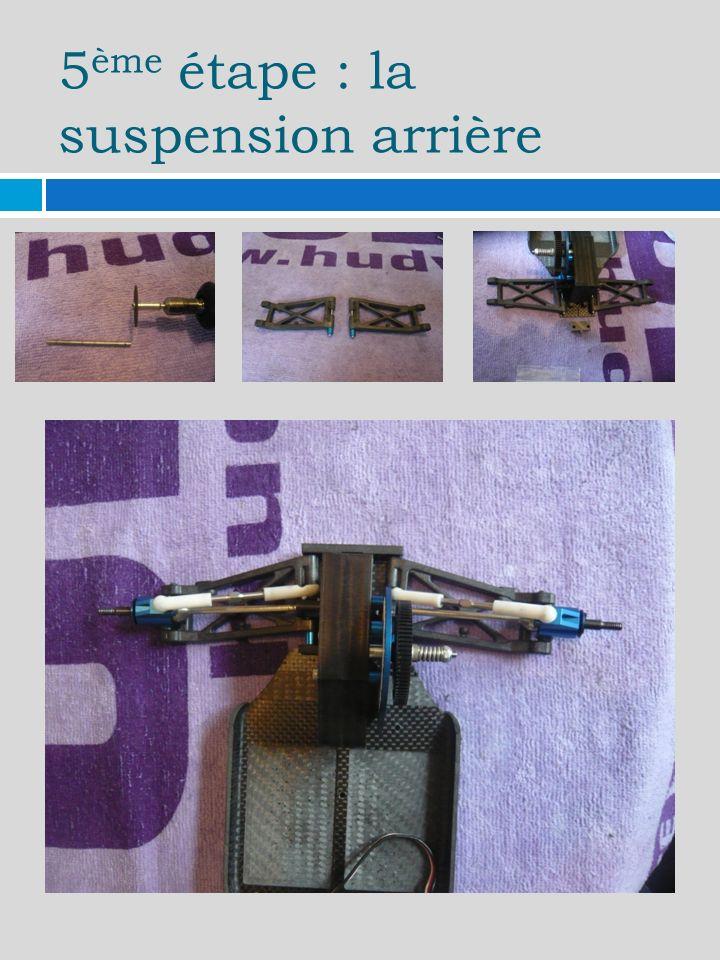 5 ème étape : la suspension arrière