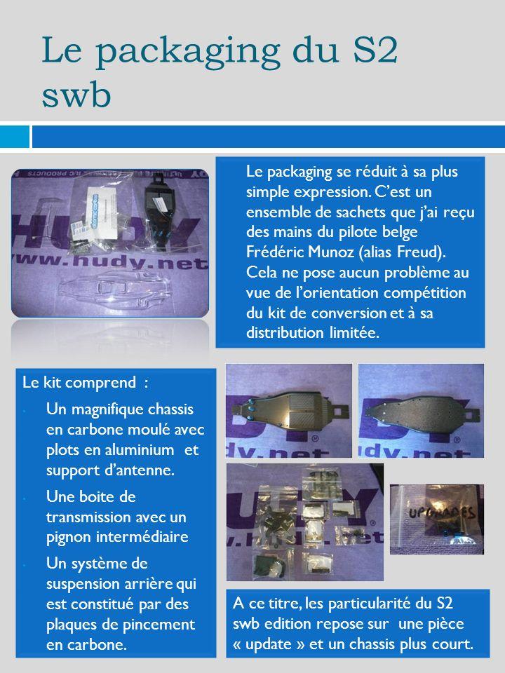 Le packaging du S2 swb Le packaging se réduit à sa plus simple expression. Cest un ensemble de sachets que jai reçu des mains du pilote belge Frédéric
