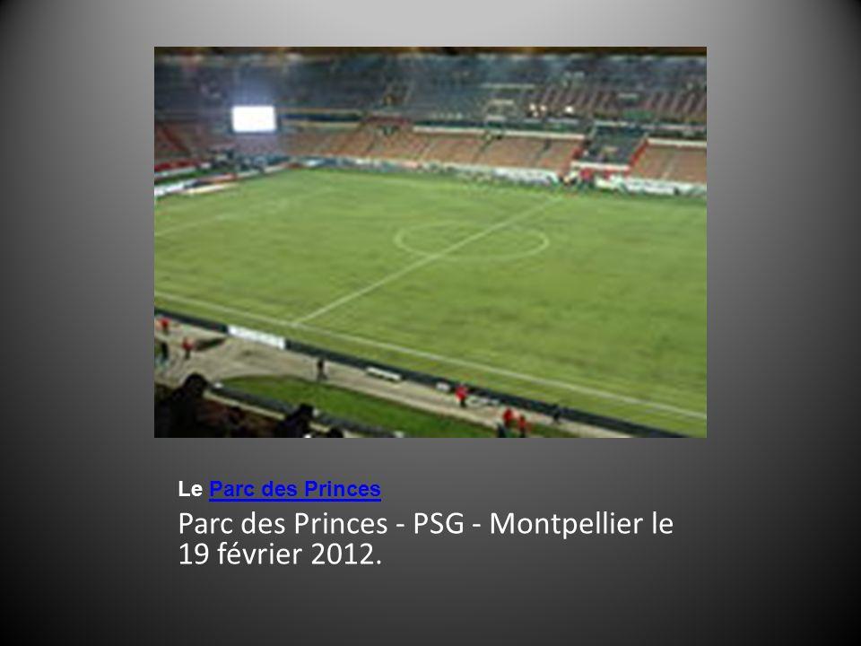 Le Parc des PrincesParc des Princes Parc des Princes - PSG - Montpellier le 19 février 2012.