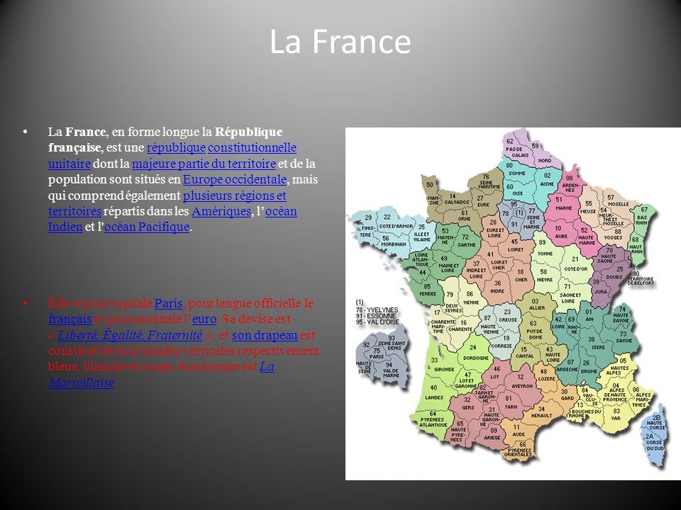 La France La France, en forme longue la République française, est une république constitutionnelle unitaire dont la majeure partie du territoire et de la population sont situés en Europe occidentale, mais qui comprend également plusieurs régions et territoires répartis dans les Amériques, locéan Indien et l océan Pacifique.républiqueconstitutionnelle unitairemajeure partie du territoireEurope occidentaleplusieurs régions et territoiresAmériquesocéan Indienocéan Pacifique Elle a pour capitale Paris, pour langue officielle le français et pour monnaie leuro.