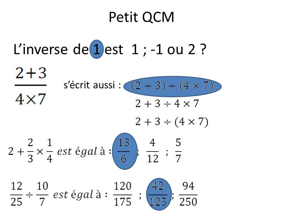 Petit QCM Linverse de 1 est 1 ; -1 ou 2 ? sécrit aussi :