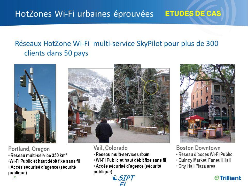 HotZones Wi-Fi urbaines éprouvées Réseaux HotZone Wi-Fi multi-service SkyPilot pour plus de 300 clients dans 50 pays 35 Vail, Colorado Réseau multi-se
