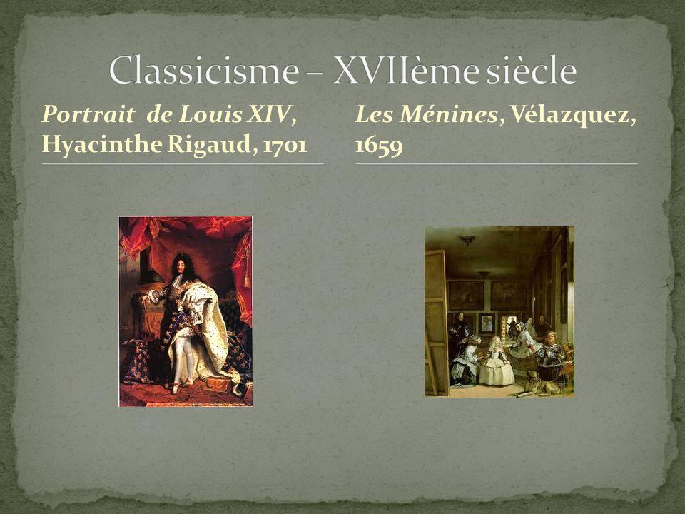 Portrait de Louis XIV, Hyacinthe Rigaud, 1701 Les Ménines, Vélazquez, 1659