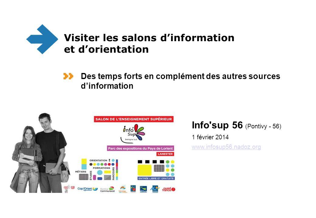 Info'sup 56 (Pontivy - 56) 1 février 2014 www.infosup56.nadoz.org www.infosup56.nadoz.org Visiter les salons dinformation et dorientation Des temps fo