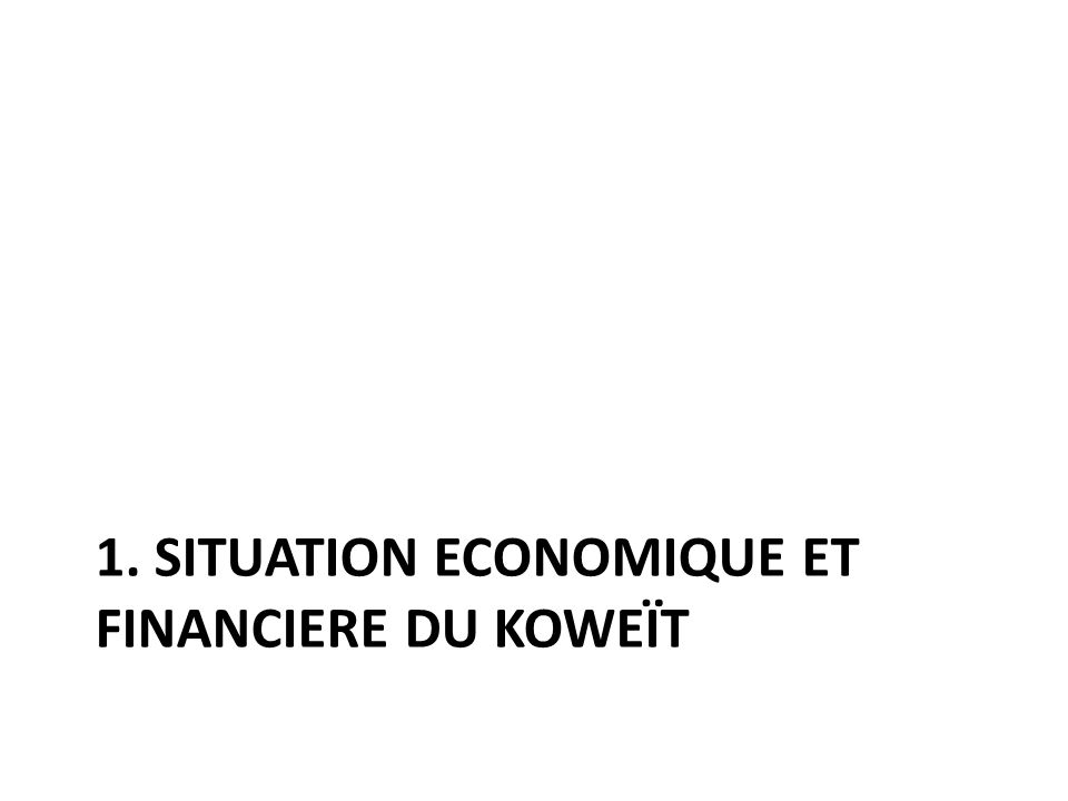 1. SITUATION ECONOMIQUE ET FINANCIERE DU KOWEÏT