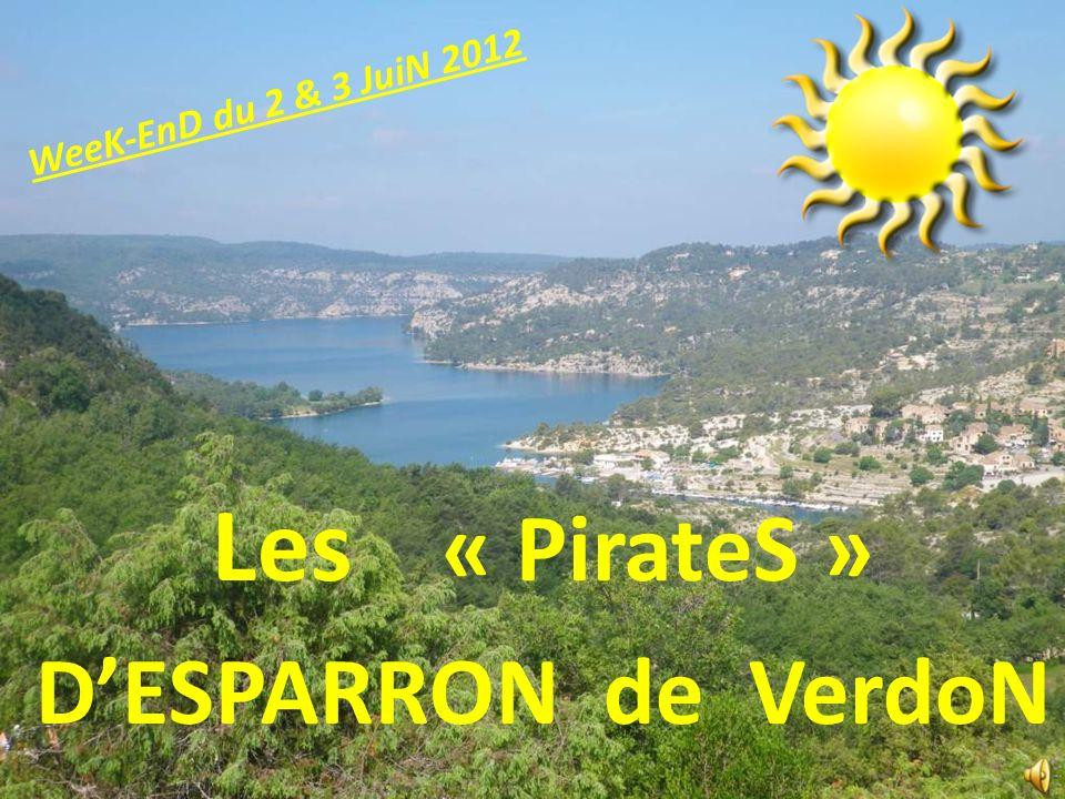 Les « PirateS » DESPARRON de VerdoN WeeK-EnD du 2 & 3 JuiN 2012