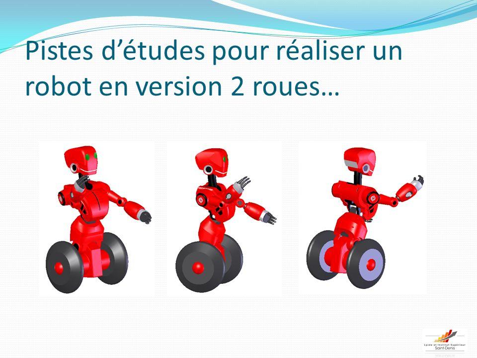Pistes détudes pour réaliser un robot en version 2 roues…