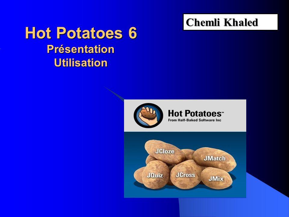 Hot Potatoes 6 Présentation Utilisation Chemli Khaled