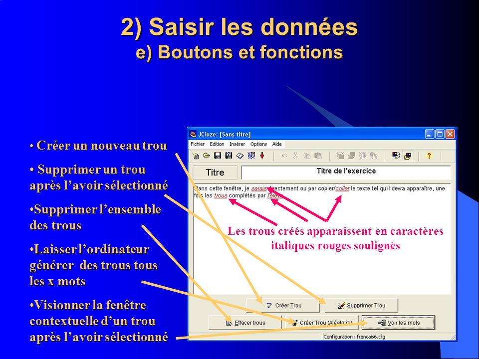 2) Saisir les données e) Boutons et fonctions C Créer un nouveau trou S Supprimer un trou après lavoir sélectionné Supprimer lensemble des trous Laiss