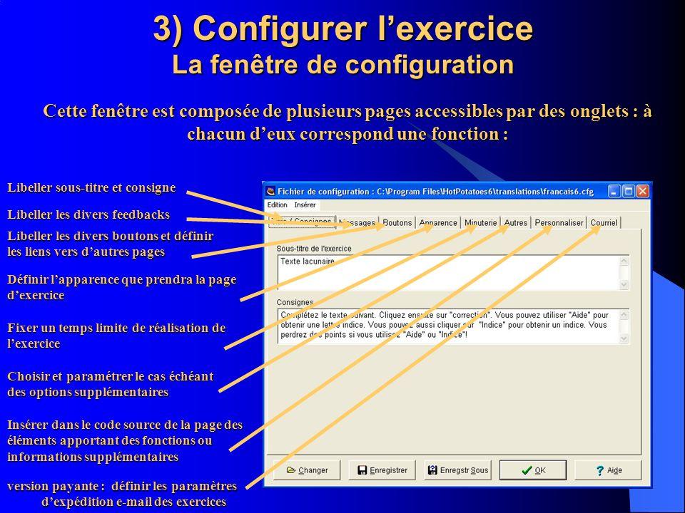 3) Configurer lexercice La fenêtre de configuration version payante : définir les paramètres dexpédition e-mail des exercices Cette fenêtre est compos