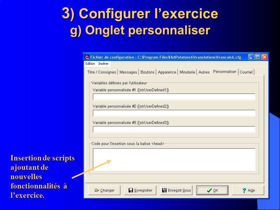 Insertion de scripts ajoutant de nouvelles fonctionnalités à lexercice. 3 ) Configurer lexercice g) Onglet personnaliser