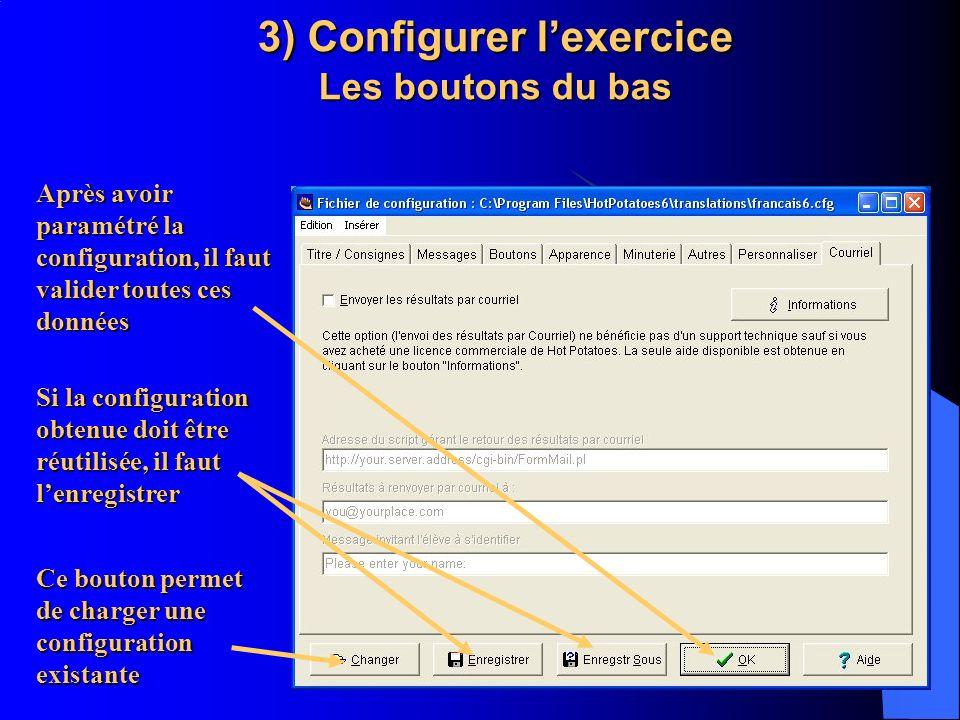 Après avoir paramétré la configuration, il faut valider toutes ces données Ce bouton permet de charger une configuration existante Si la configuration