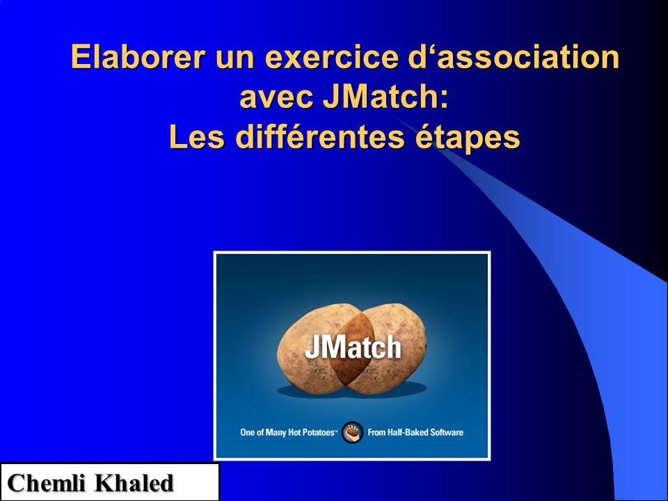 Elaborer un exercice dassociation avec JMatch: Les différentes étapes Chemli Khaled