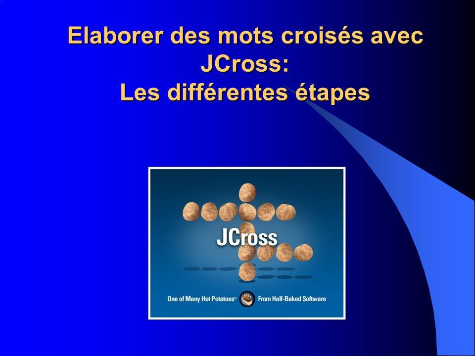 Elaborer des mots croisés avec JCross: Les différentes étapes