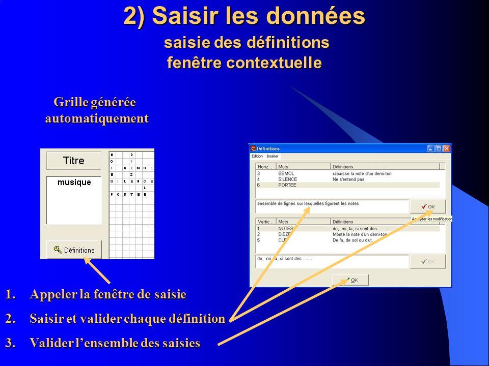 2) Saisir les données saisie des définitions fenêtre contextuelle Grille générée automatiquement automatiquement 1.A ppeler la fenêtre de saisie 2.S a