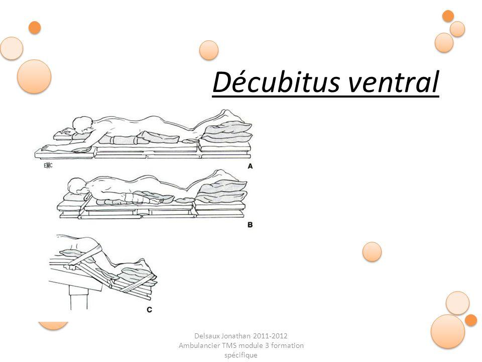 Delsaux Jonathan 2011-2012 Ambulancier TMS module 3 formation spécifique Fin… Décubitus ventral