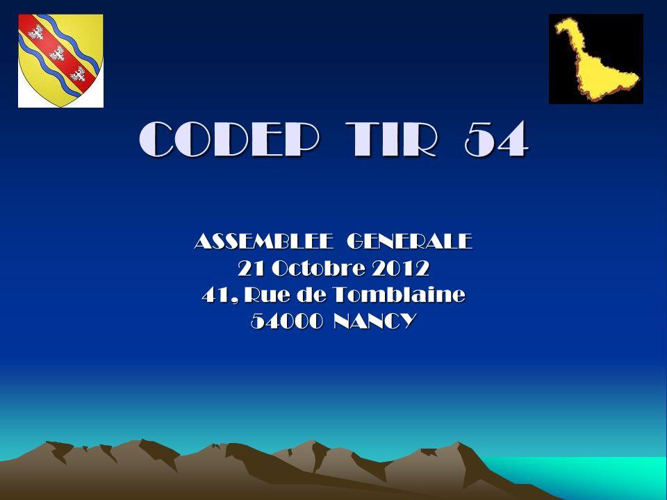 CODEP TIR 54 ASSEMBLEE GENERALE 21 Octobre 2012 41, Rue de Tomblaine 54000 NANCY