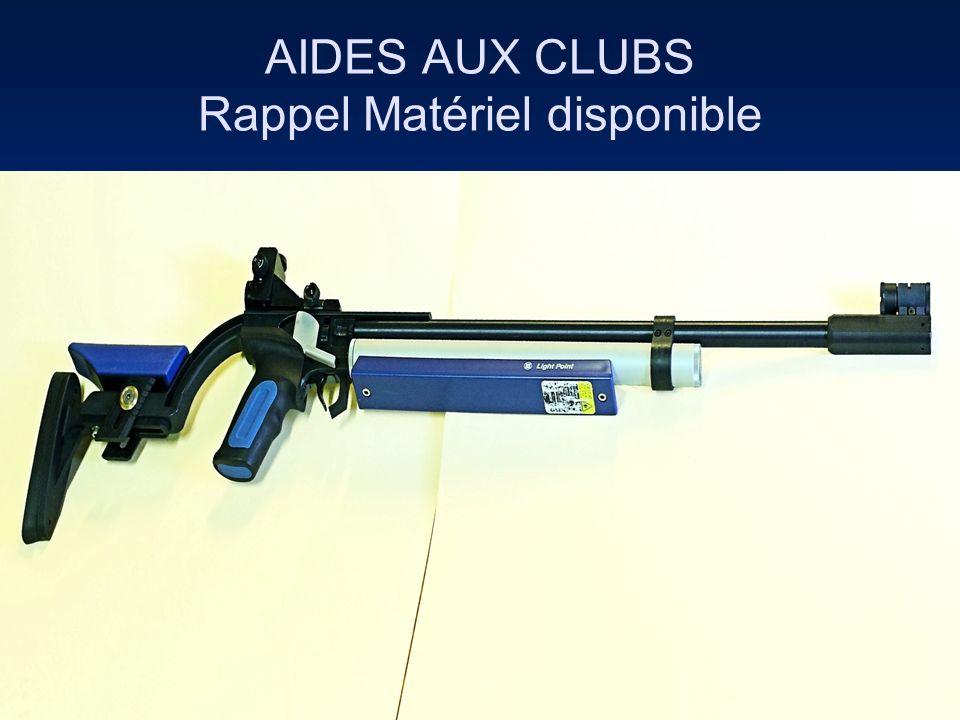 AIDES AUX CLUBS Rappel Matériel disponible