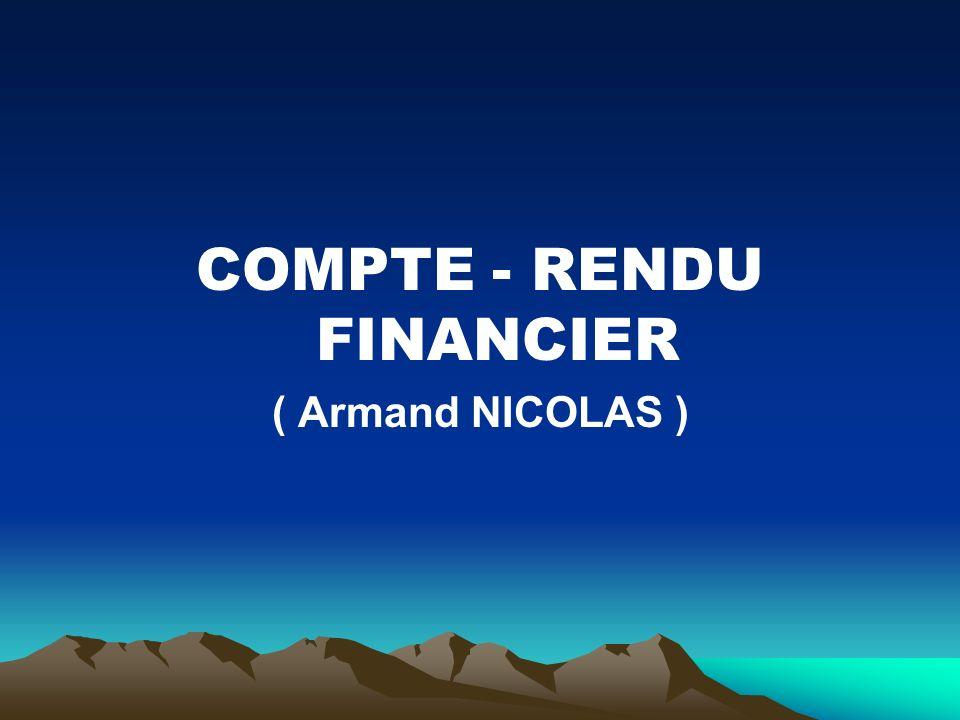 COMPTE - RENDU FINANCIER ( Armand NICOLAS )