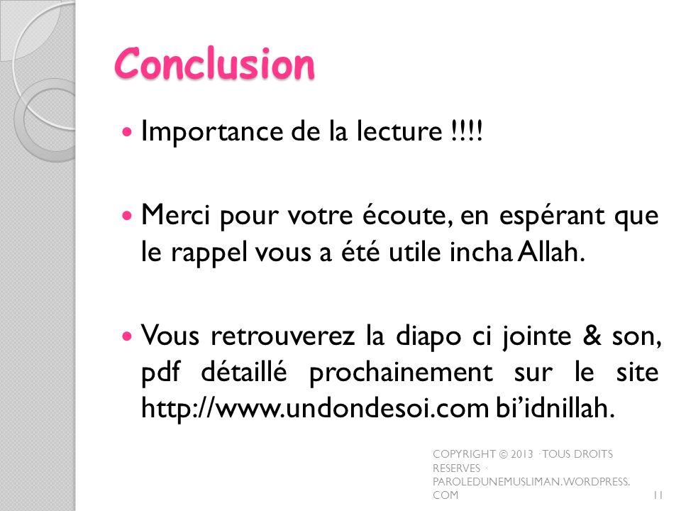 Conclusion Importance de la lecture !!!! Merci pour votre écoute, en espérant que le rappel vous a été utile incha Allah. Vous retrouverez la diapo ci