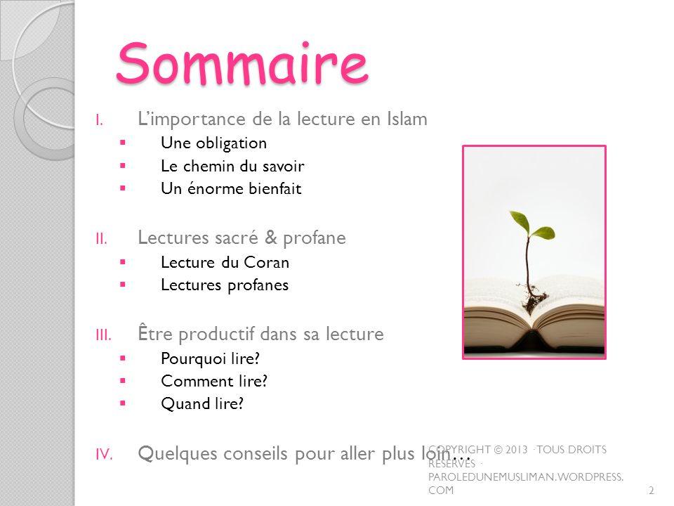 Limportance de la lecture en Islam (1) Un devoir pour tout musulman Coran « Lis au nom de ton Seigneur qui a tout créé, qui a créé lhomme dune adhérence .