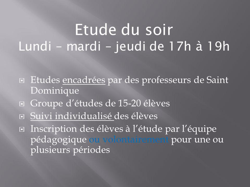 Etudes encadrées par des professeurs de Saint Dominique Groupe détudes de 15-20 élèves Suivi individualisé des élèves Inscription des élèves à létude