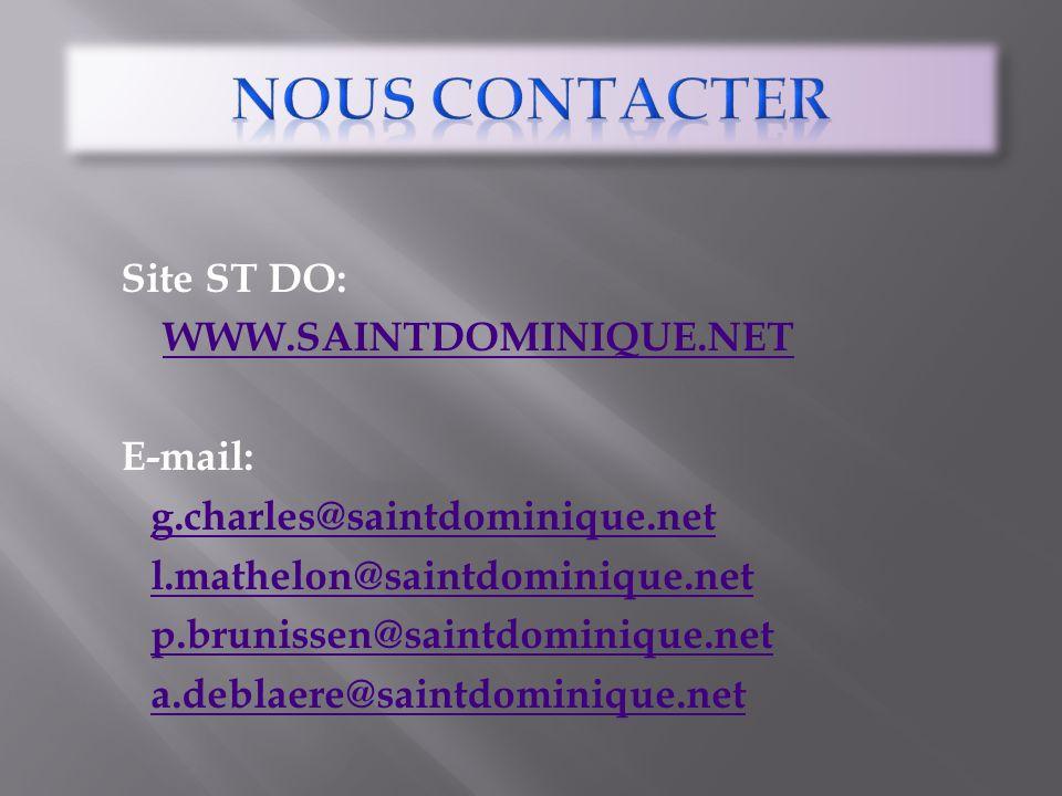 Site ST DO: WWW.SAINTDOMINIQUE.NET E-mail: g.charles@saintdominique.net l.mathelon@saintdominique.net p.brunissen@saintdominique.net a.deblaere@saintd