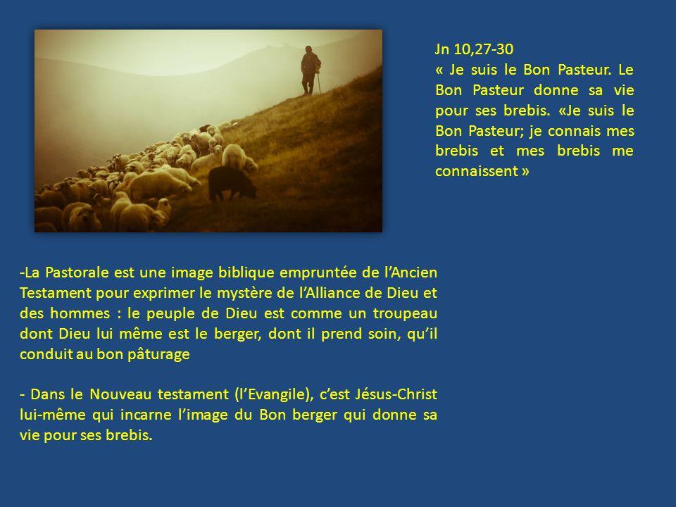 -La Pastorale est une image biblique empruntée de lAncien Testament pour exprimer le mystère de lAlliance de Dieu et des hommes : le peuple de Dieu es