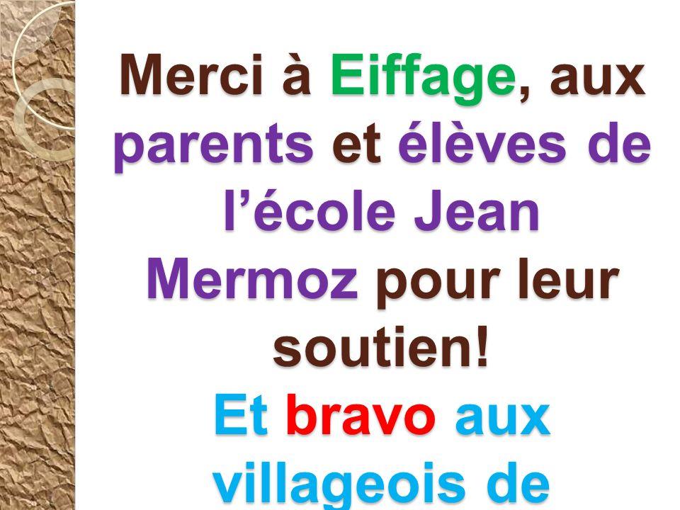 Merci à Eiffage, aux parents et élèves de lécole Jean Mermoz pour leur soutien.
