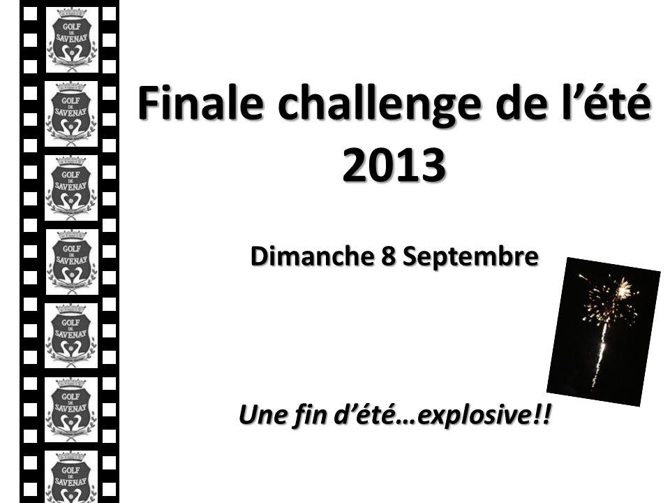 Finale challenge de lété 2013 Dimanche 8 Septembre Une fin dété…explosive!!