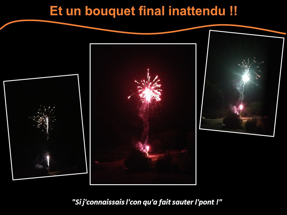 Et un bouquet final inattendu !!